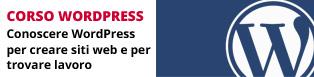 Corso WordPress: conoscere il CMS WordPress e utilizzarlo per il proprio lavoro